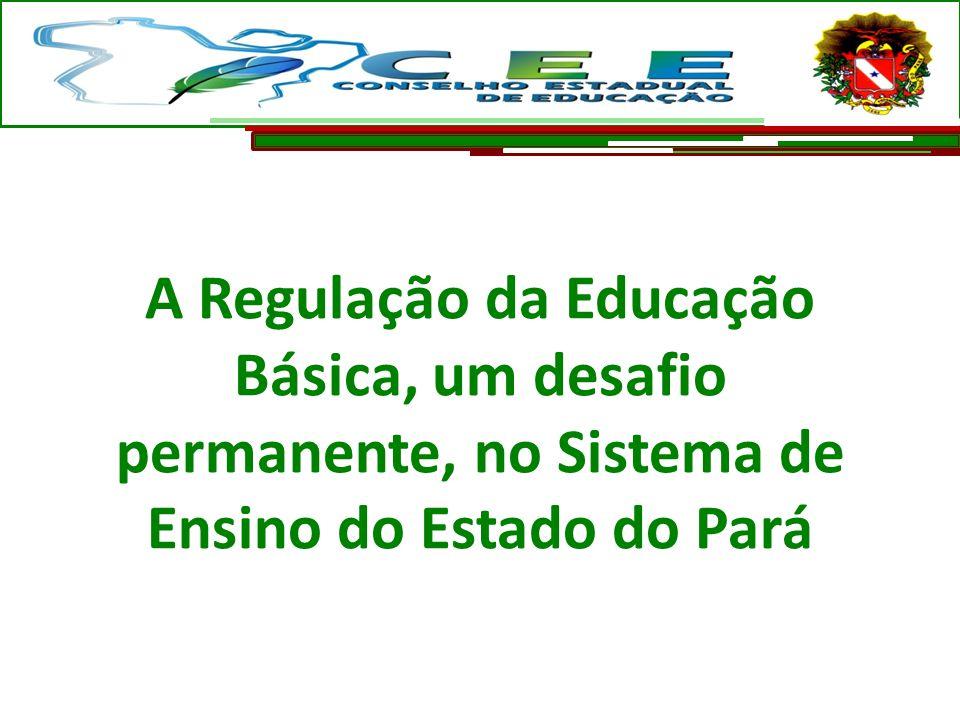 A Regulação da Educação Básica, um desafio permanente, no Sistema de Ensino do Estado do Pará