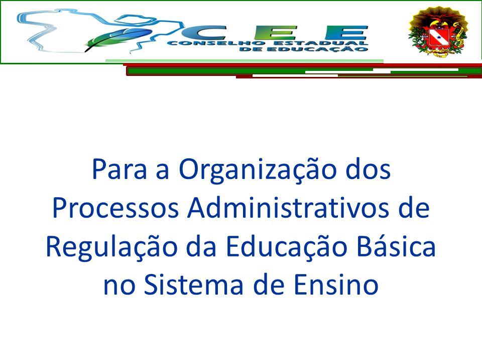 Para a Organização dos Processos Administrativos de Regulação da Educação Básica no Sistema de Ensino