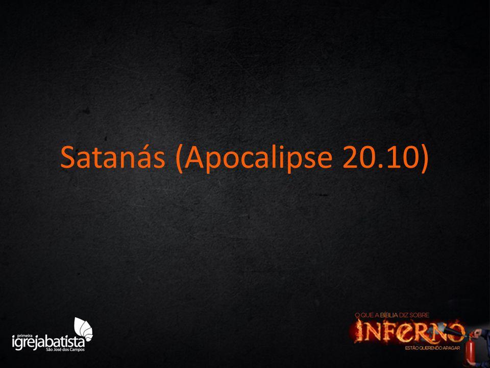 Satanás (Apocalipse 20.10)