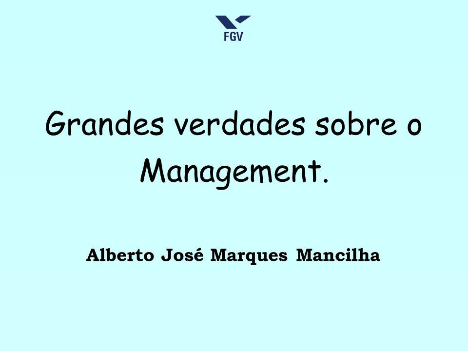 Grandes verdades sobre o Management. Alberto José Marques Mancilha