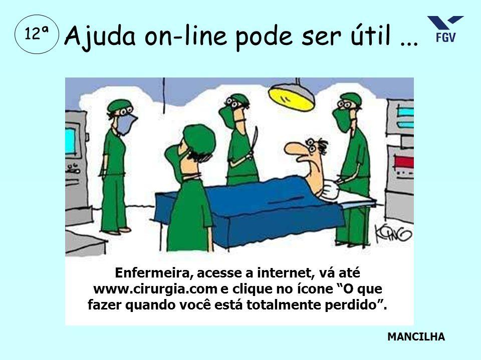 """Ajuda on-line pode ser útil... Enfermeira, acesse a internet, vá até www.cirurgia.com e clique no ícone """"O que fazer quando você está totalmente perdi"""
