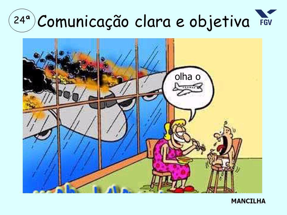 Comunicação clara e objetiva MANCILHA 24ª olha o