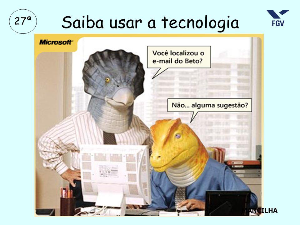 27ª Saiba usar a tecnologia MANCILHA