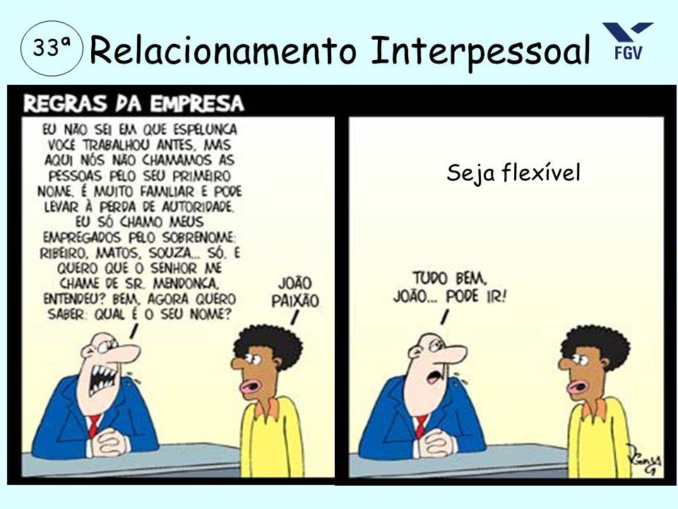 33ª Relacionamento Interpessoal MANCILHA Seja flexível