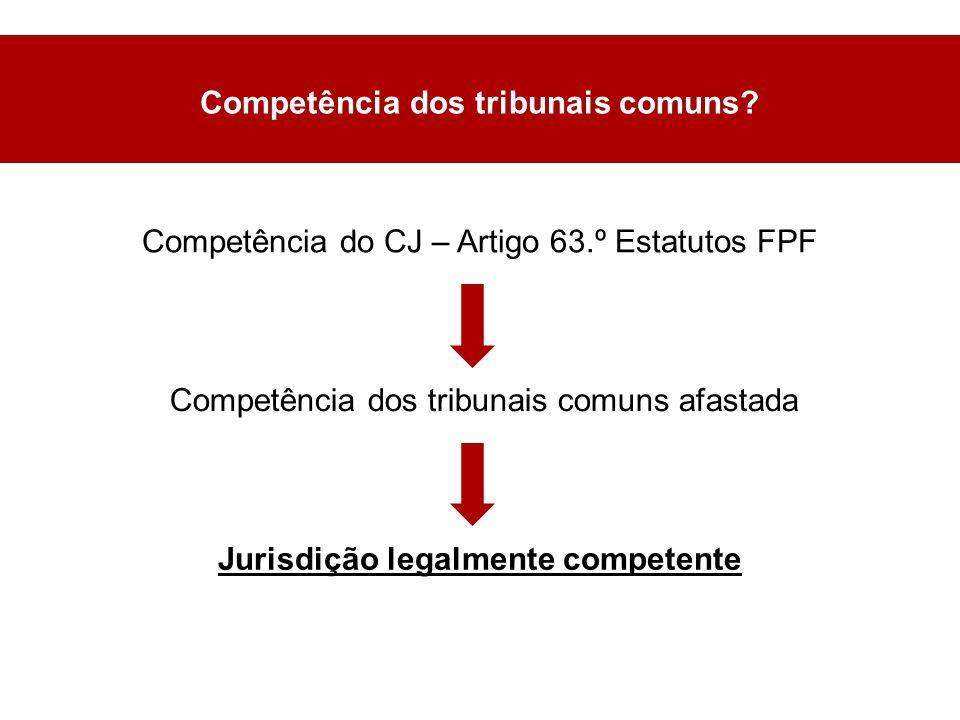 Jurisdição legalmente competente Competência dos tribunais comuns.