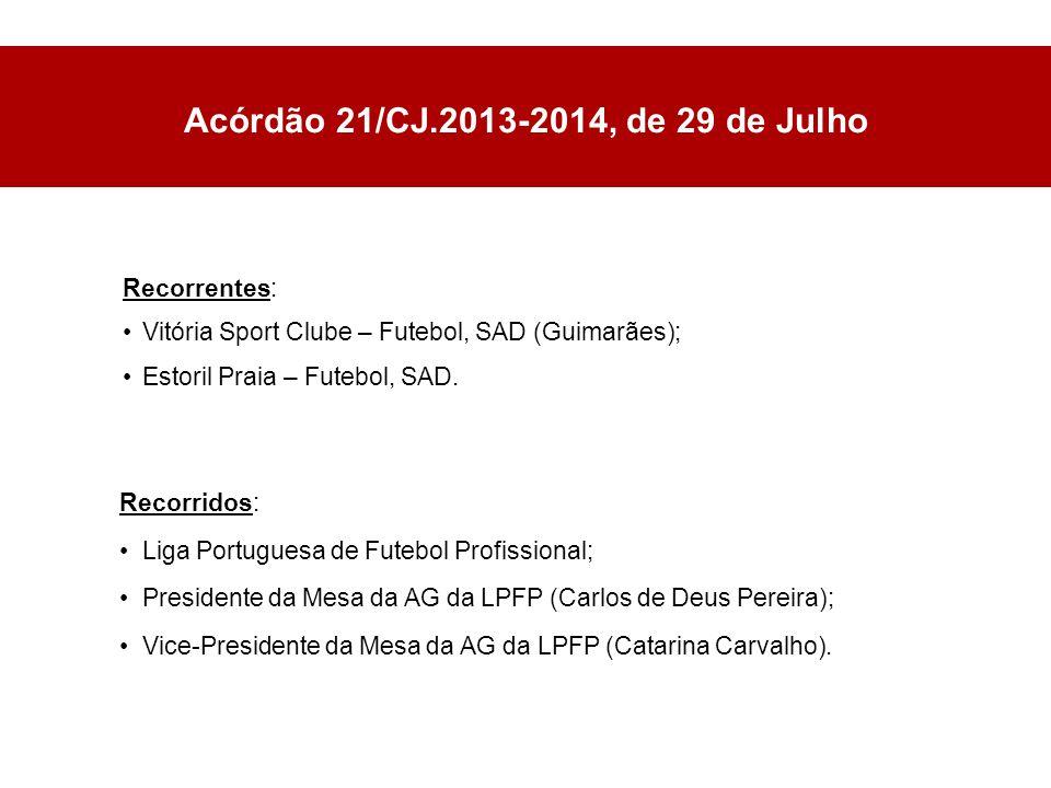 Acórdão 21/CJ.2013-2014, de 29 de Julho Recorrentes: Vitória Sport Clube – Futebol, SAD (Guimarães); Estoril Praia – Futebol, SAD.