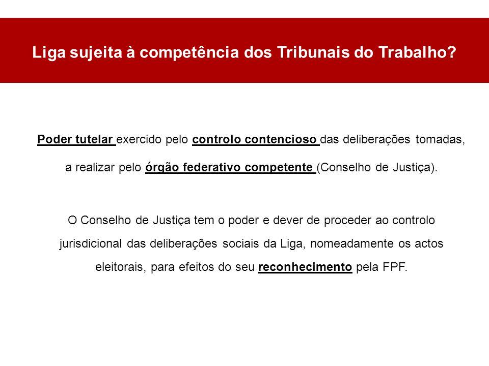 Poder tutelar exercido pelo controlo contencioso das deliberações tomadas, a realizar pelo órgão federativo competente (Conselho de Justiça).