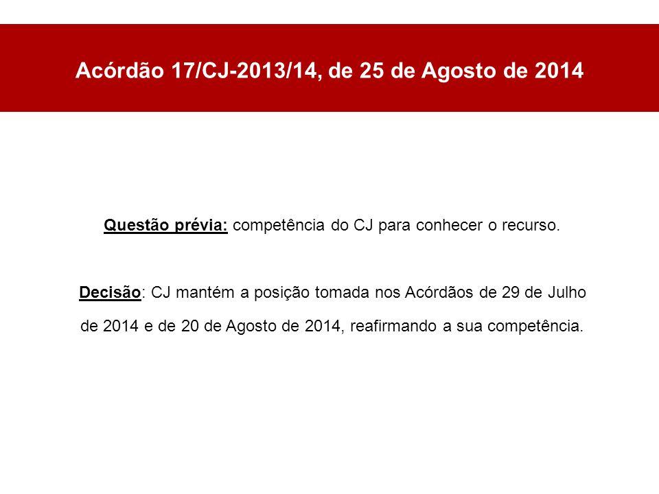 Acórdão 17/CJ-2013/14, de 25 de Agosto de 2014 Questão prévia: competência do CJ para conhecer o recurso.