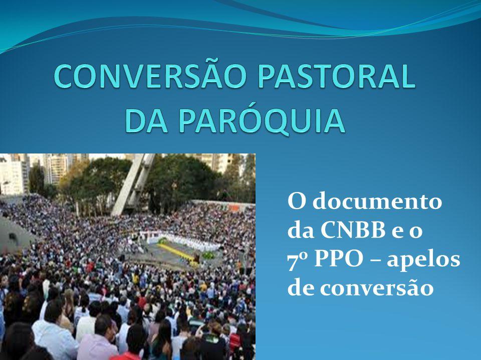 O documento da CNBB e o 7 o PPO – apelos de conversão