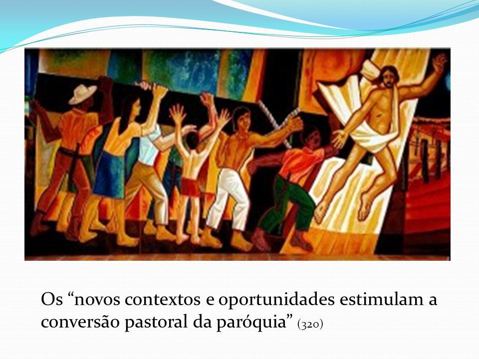 Os novos contextos e oportunidades estimulam a conversão pastoral da paróquia (320)