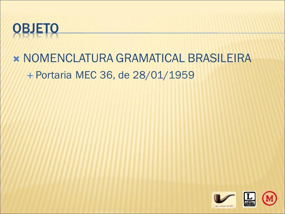  NOMENCLATURA GRAMATICAL BRASILEIRA  Portaria MEC 36, de 28/01/1959