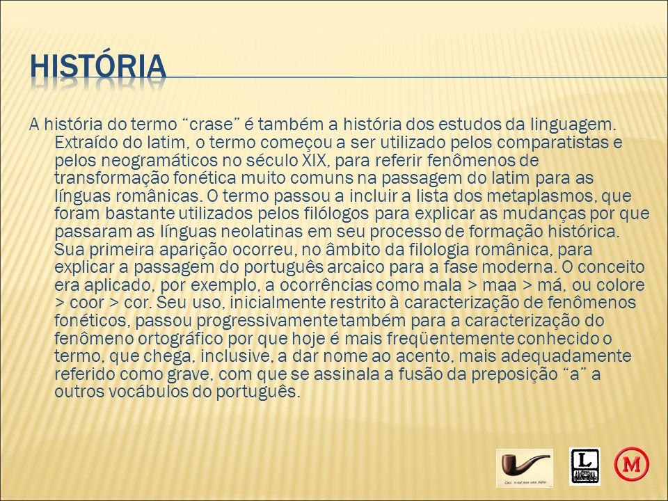 A história do termo crase é também a história dos estudos da linguagem.