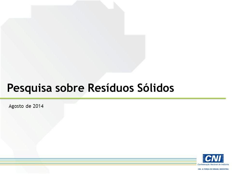 A Pesquisa OBJETIVO – Conhecer o panorama atual e os desafios relativos à gestão dos resíduos sólidos na indústria do Brasil.