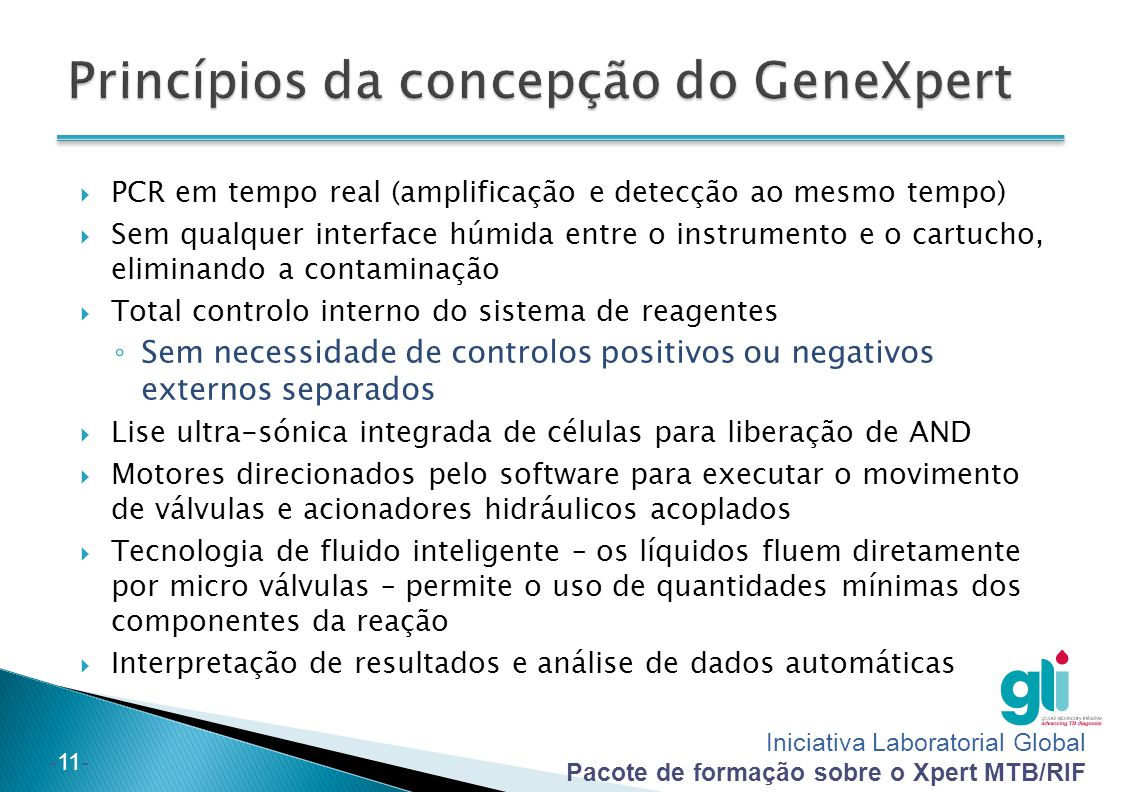 Iniciativa Laboratorial Global Pacote de formação sobre o Xpert MTB/RIF -11-  PCR em tempo real (amplificação e detecção ao mesmo tempo)  Sem qualqu