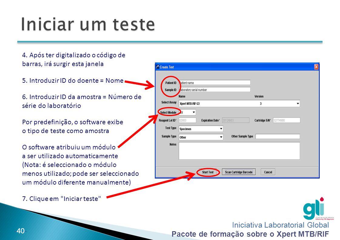 Iniciativa Laboratorial Global Pacote de formação sobre o Xpert MTB/RIF -40- 4. Após ter digitalizado o código de barras, irá surgir esta janela 5. In