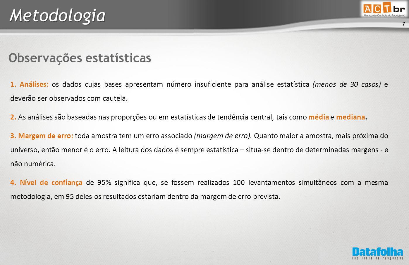 7 Metodologia Observações estatísticas 1.