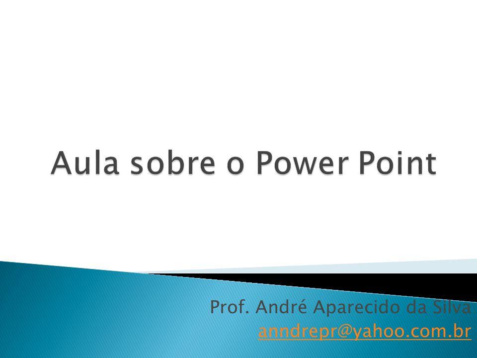 Prof. André Aparecido da Silva anndrepr@yahoo.com.br