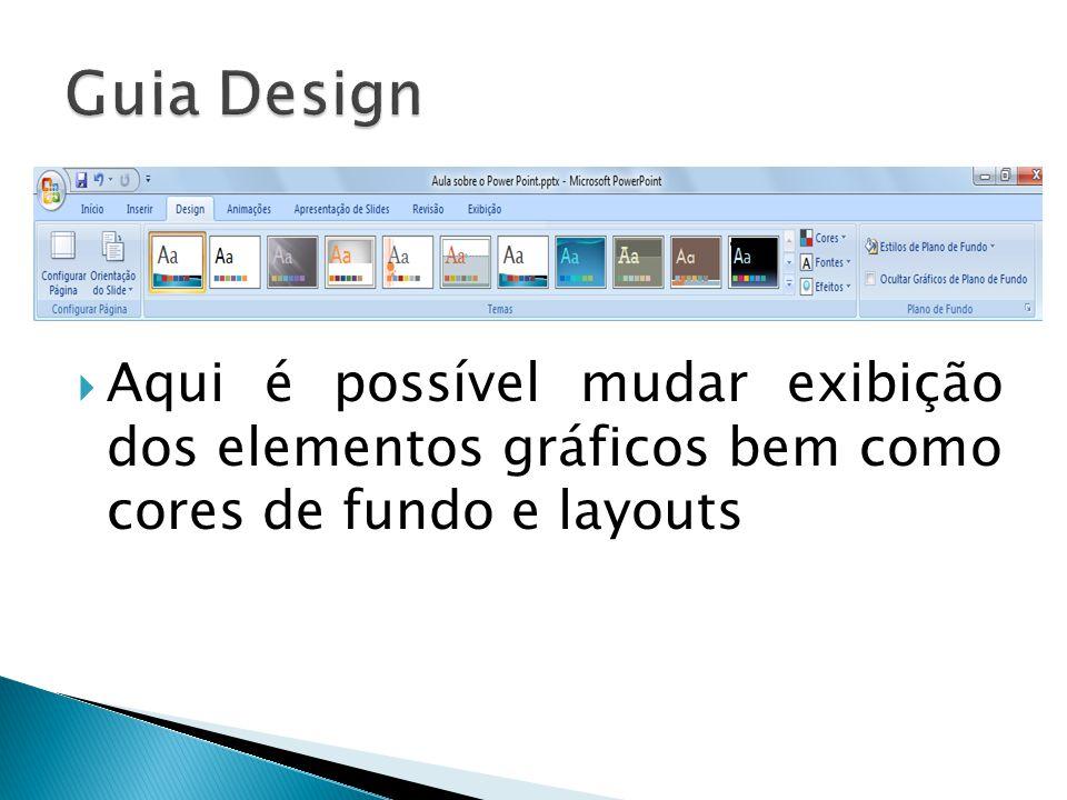  Aqui é possível mudar exibição dos elementos gráficos bem como cores de fundo e layouts