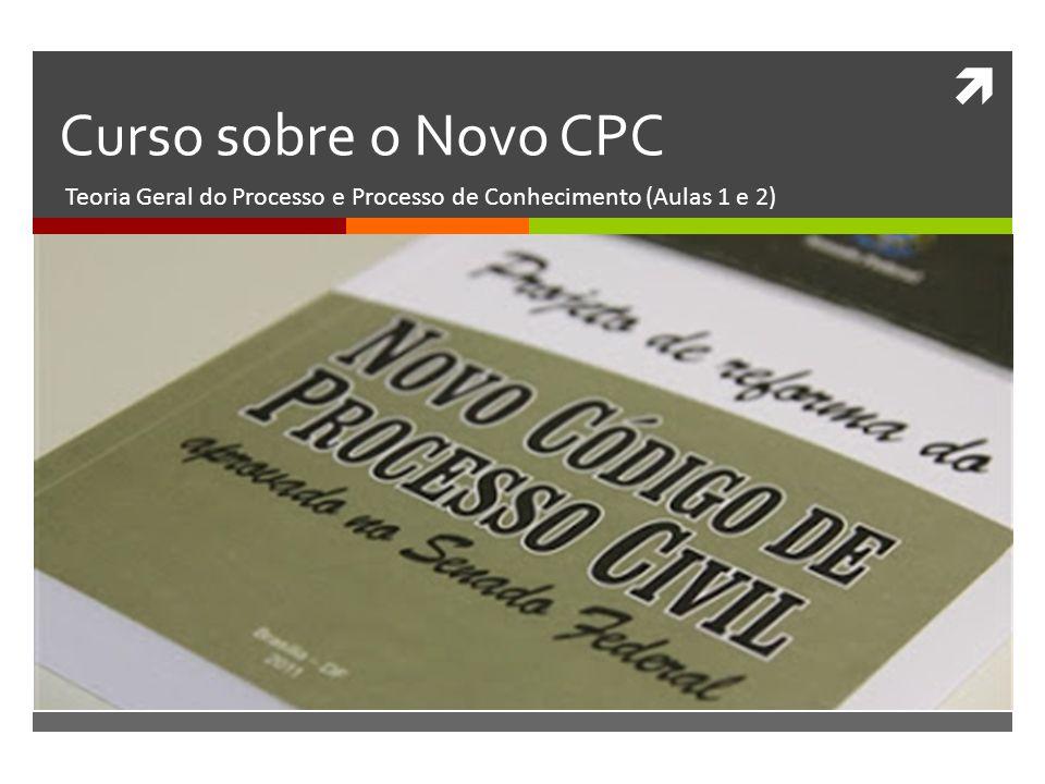  Curso sobre o Novo CPC Teoria Geral do Processo e Processo de Conhecimento (Aulas 1 e 2)