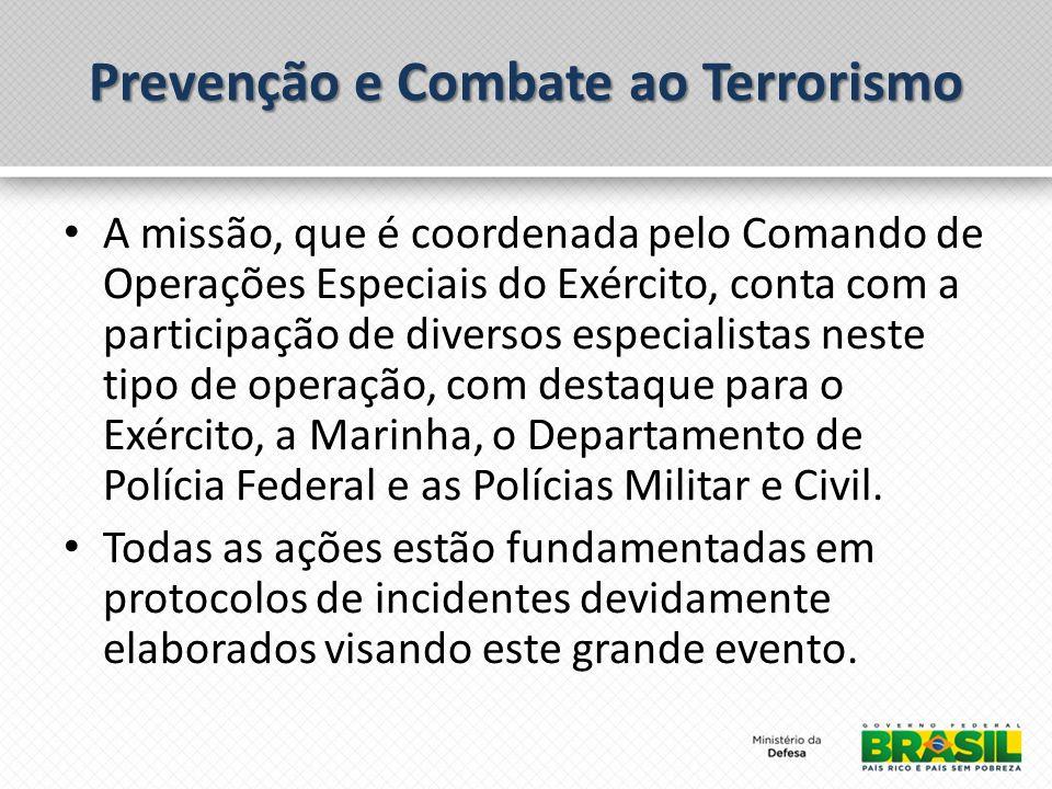 Prevenção e Combate ao Terrorismo A missão, que é coordenada pelo Comando de Operações Especiais do Exército, conta com a participação de diversos esp