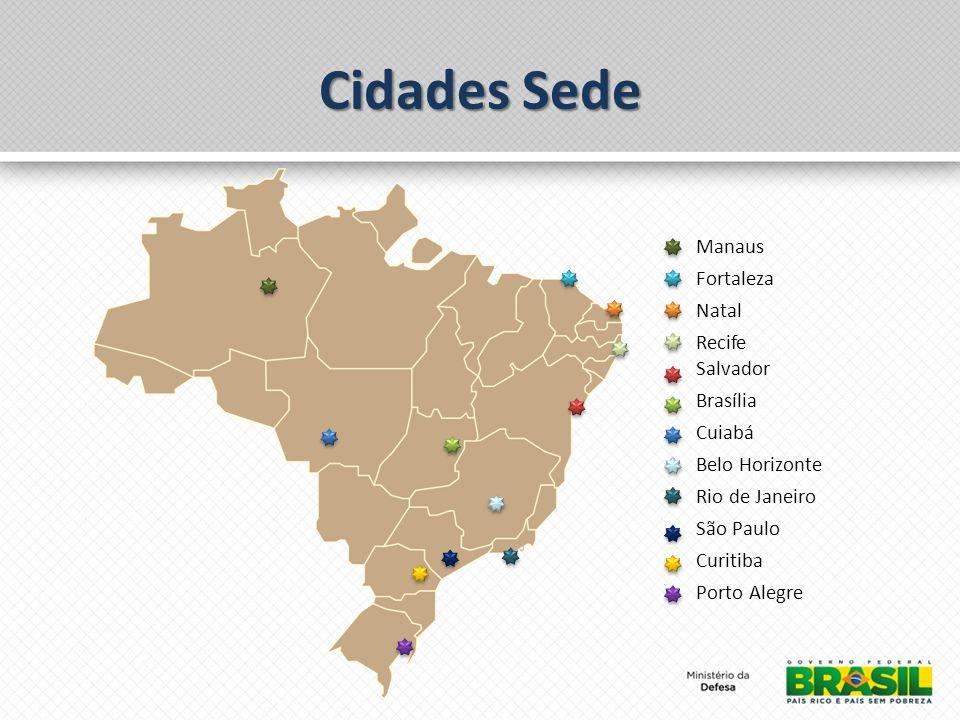 Cidades Sede Manaus Fortaleza Natal Recife Salvador Brasília Cuiabá Belo Horizonte Rio de Janeiro São Paulo Curitiba Porto Alegre