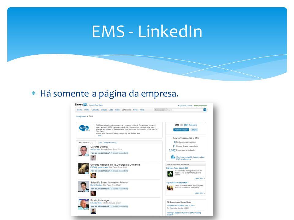  Há somente a página da empresa. EMS - LinkedIn