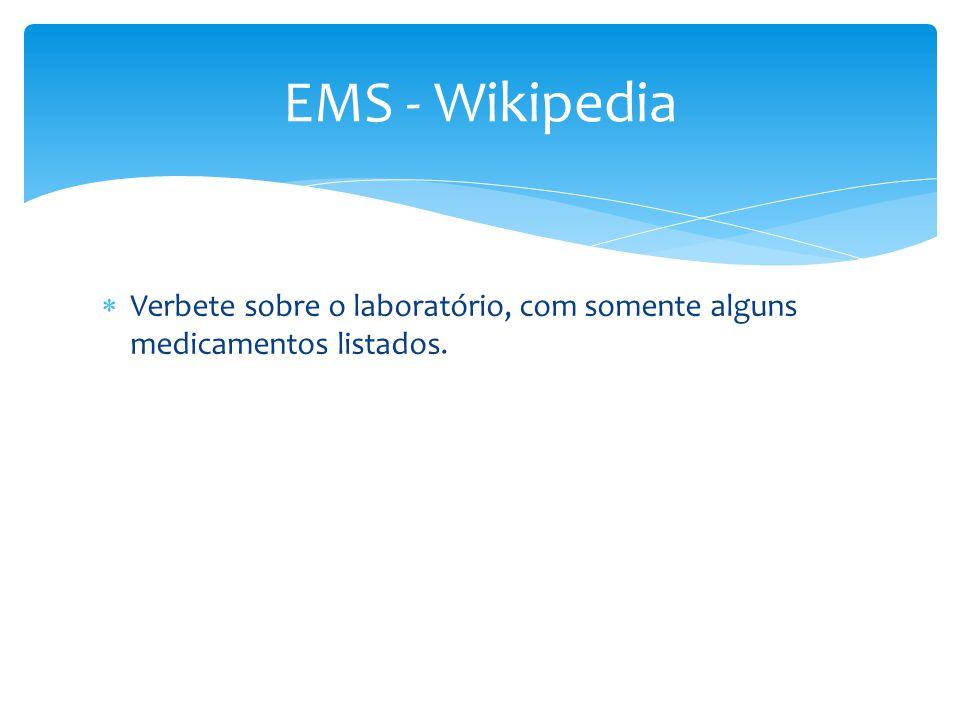  Verbete sobre o laboratório, com somente alguns medicamentos listados. EMS - Wikipedia