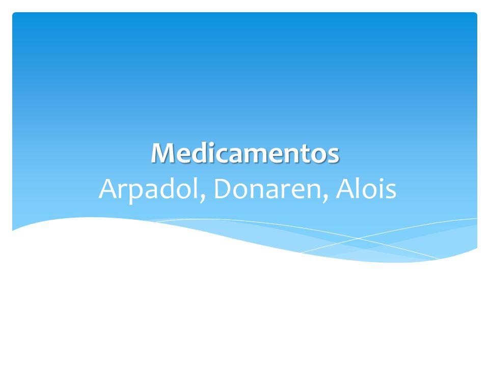 Medicamentos Medicamentos Arpadol, Donaren, Alois