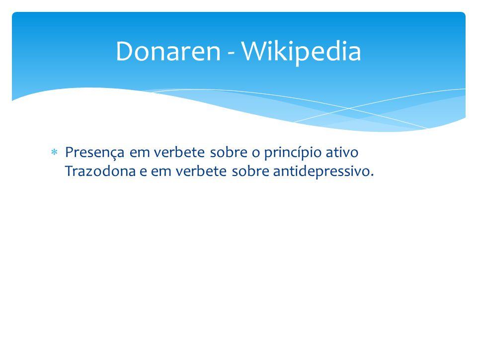  Presença em verbete sobre o princípio ativo Trazodona e em verbete sobre antidepressivo. Donaren - Wikipedia