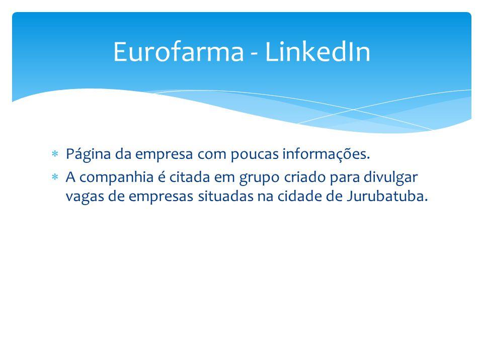  Página da empresa com poucas informações.  A companhia é citada em grupo criado para divulgar vagas de empresas situadas na cidade de Jurubatuba. E