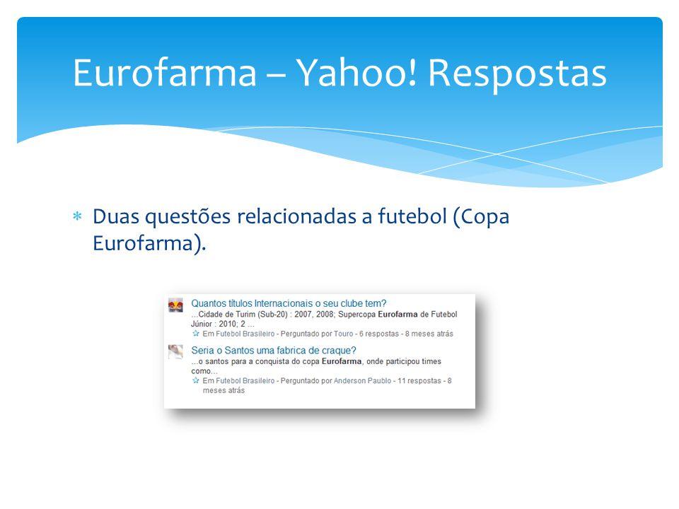  Duas questões relacionadas a futebol (Copa Eurofarma). Eurofarma – Yahoo! Respostas
