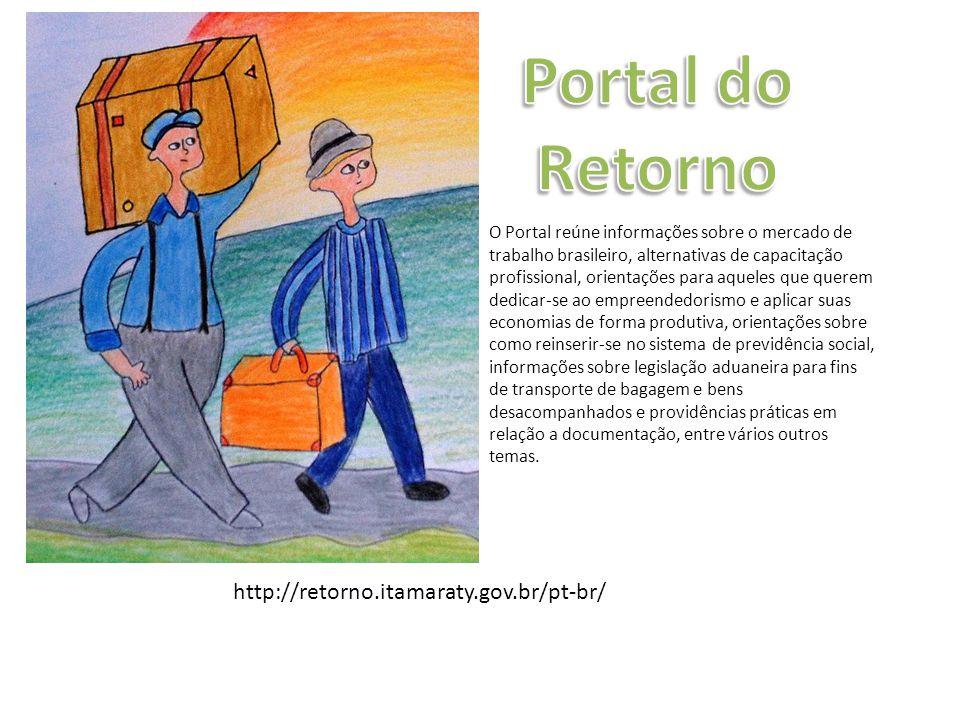 http://retorno.itamaraty.gov.br/pt-br/ O Portal reúne informações sobre o mercado de trabalho brasileiro, alternativas de capacitação profissional, or
