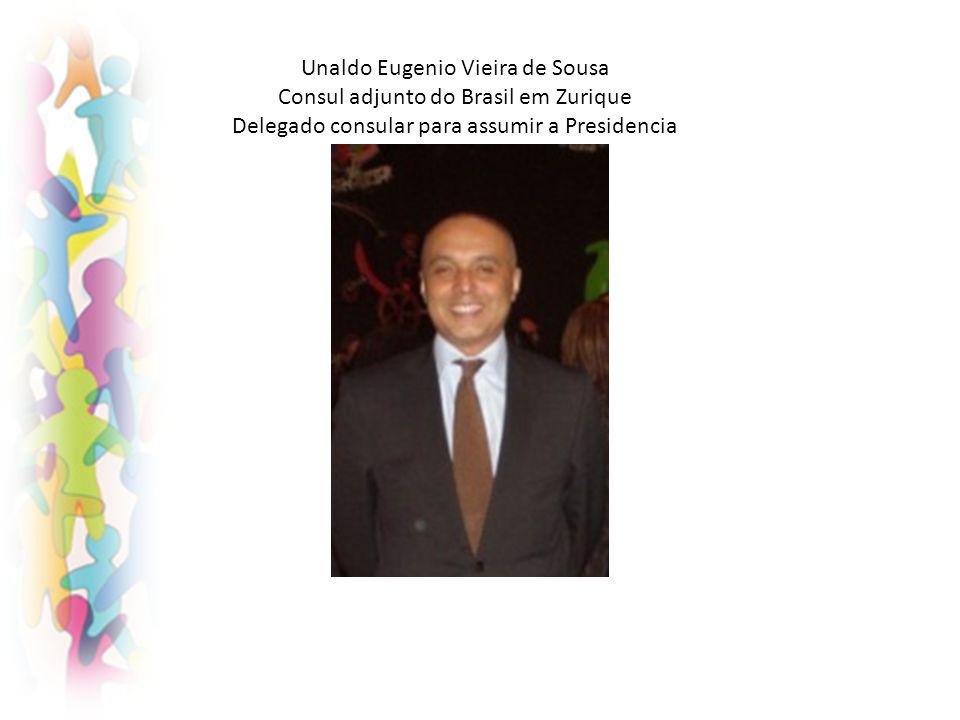 Unaldo Eugenio Vieira de Sousa Consul adjunto do Brasil em Zurique Delegado consular para assumir a Presidencia