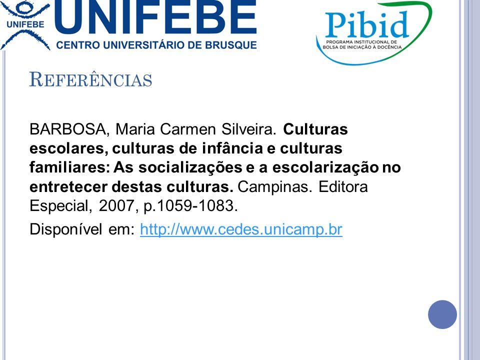 R EFERÊNCIAS BARBOSA, Maria Carmen Silveira.