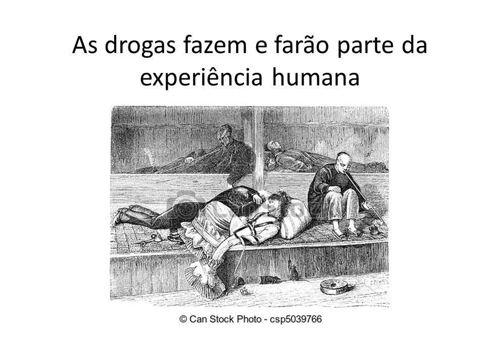 As drogas fazem e farão parte da experiência humana