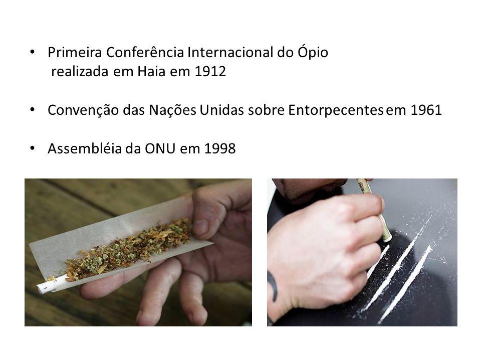 Primeira Conferência Internacional do Ópio realizada em Haia em 1912 Convenção das Nações Unidas sobre Entorpecentes em 1961 Assembléia da ONU em 1998