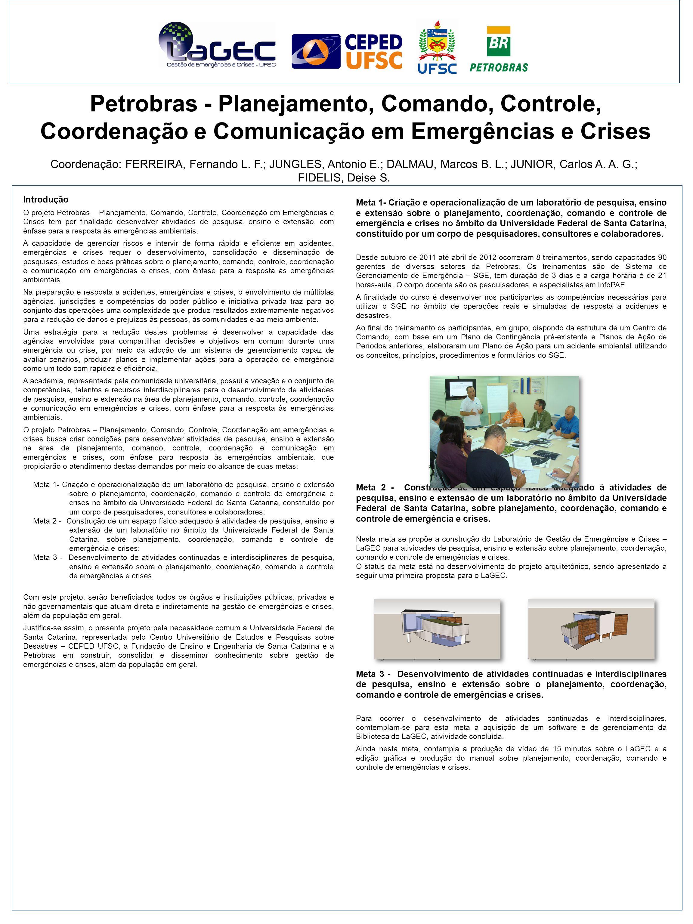 Petrobras - Planejamento, Comando, Controle, Coordenação e Comunicação em Emergências e Crises Coordenação: FERREIRA, Fernando L. F.; JUNGLES, Antonio