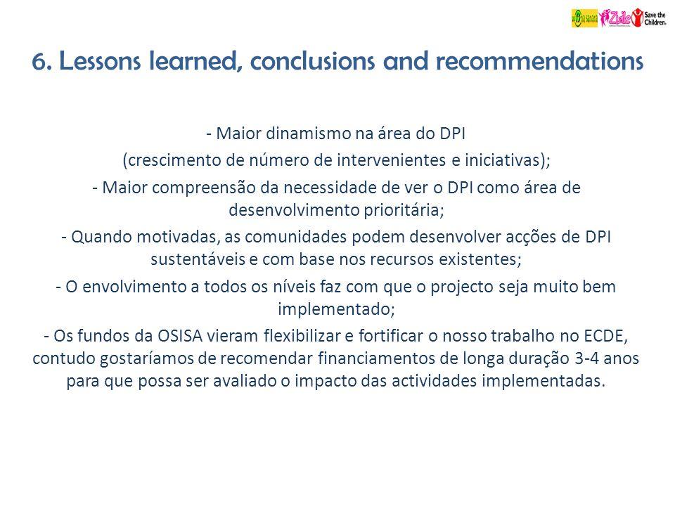 6. Lessons learned, conclusions and recommendations - Maior dinamismo na área do DPI (crescimento de número de intervenientes e iniciativas); - Maior