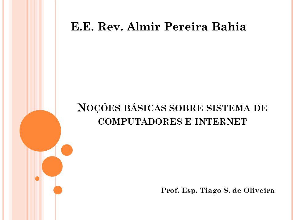 N OÇÕES BÁSICAS SOBRE SISTEMA DE COMPUTADORES E INTERNET E.E.