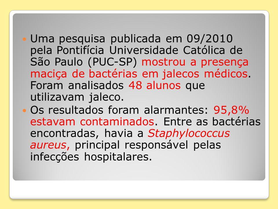 Uma pesquisa publicada em 09/2010 pela Pontifícia Universidade Católica de São Paulo (PUC-SP) mostrou a presença maciça de bactérias em jalecos médico