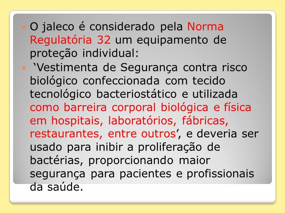 O jaleco é considerado pela Norma Regulatória 32 um equipamento de proteção individual: 'Vestimenta de Segurança contra risco biológico confeccionada