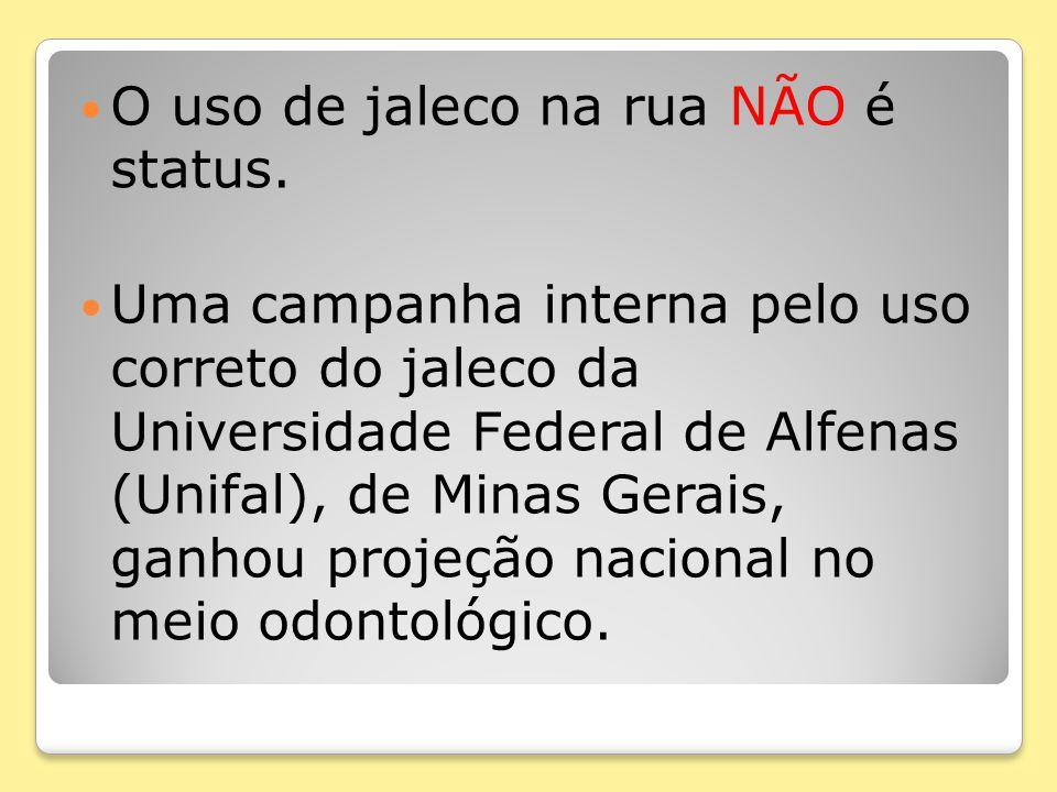 O uso de jaleco na rua NÃO é status. Uma campanha interna pelo uso correto do jaleco da Universidade Federal de Alfenas (Unifal), de Minas Gerais, gan