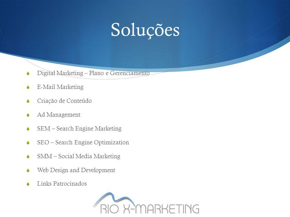 Soluções  Digital Marketing – Plano e Gerenciamento  E-Mail Marketing  Criação de Conteúdo  Ad Management  SEM – Search Engine Marketing  SEO – Search Engine Optimization  SMM – Social Media Marketing  Web Design and Development  Links Patrocinados