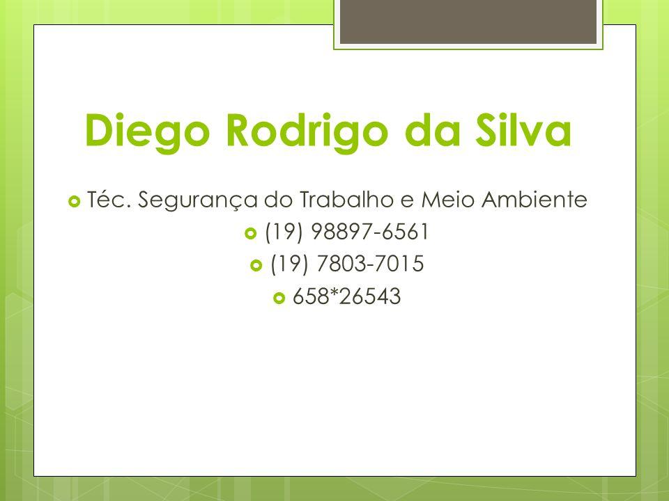 Diego Rodrigo da Silva  Téc. Segurança do Trabalho e Meio Ambiente  (19) 98897-6561  (19) 7803-7015  658*26543