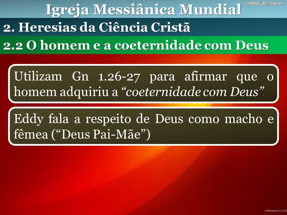 """Igreja Messiânica Mundial Utilizam Gn 1.26-27 para afirmar que o homem adquiriu a """"coeternidade com Deus"""" 2.2 O homem e a coeternidade com Deus 2. Her"""
