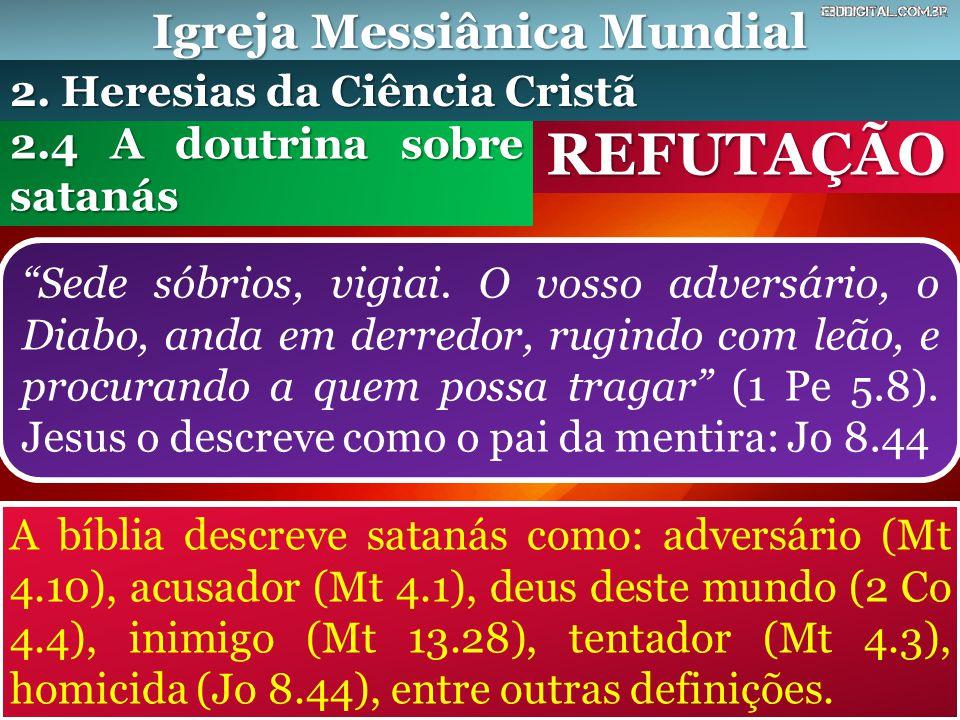 """Igreja Messiânica Mundial REFUTAÇÃO """"Sede sóbrios, vigiai. O vosso adversário, o Diabo, anda em derredor, rugindo com leão, e procurando a quem possa"""
