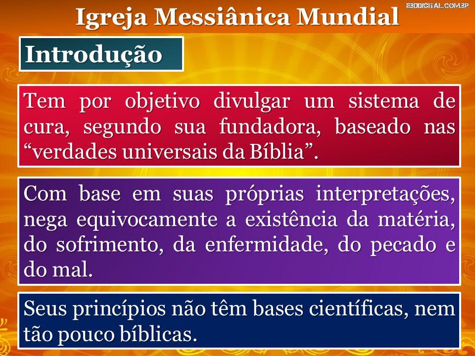 """Introdução Tem por objetivo divulgar um sistema de cura, segundo sua fundadora, baseado nas """"verdades universais da Bíblia"""". Com base em suas próprias"""