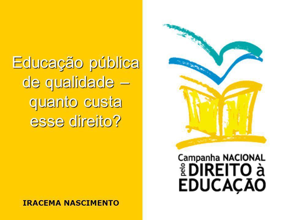 IRACEMA NASCIMENTO Educação pública de qualidade – quanto custa esse direito?