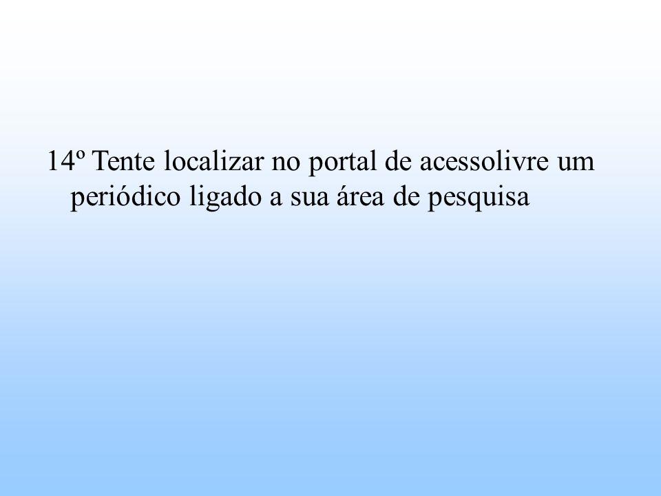 14º Tente localizar no portal de acessolivre um periódico ligado a sua área de pesquisa