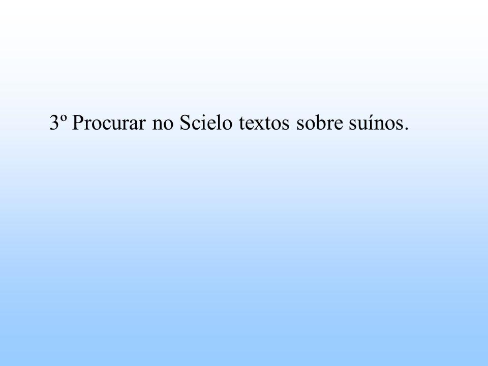 3º Procurar no Scielo textos sobre suínos.